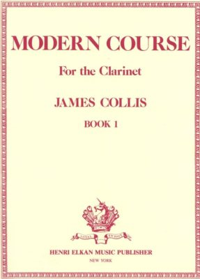 James Collis; Modern Course for the Clarinet, Book 1