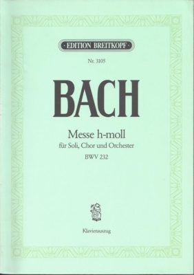 BACH; Messe h-moll (BWV 232)