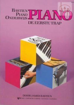 Bastien Piano Onderwijs; de Eerste Trap (NL)