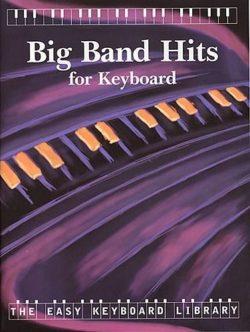 Easy Keyboard Library Big Band Hits