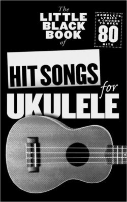 Little Black Book Of Hit Songs For Ukulele