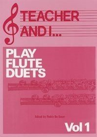Teacher and I Play ... Flute Duets; Volume 1