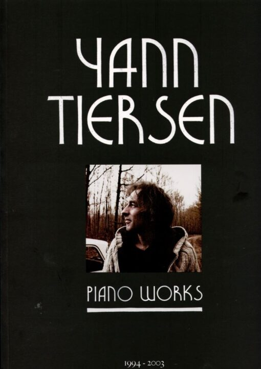 Yann Tiersen; Piano Works 1994-2003