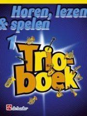 Horen Lezen & Spelen; Trioboek 1 - Sopraan / Tenor Sax.