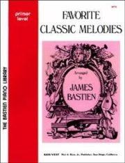 James Bastien; Favorite Classic Melodies - Primer level