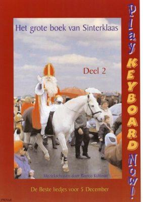 Play Keyboard Now; Het Grote Boek Van Sinterklaas, deel 2