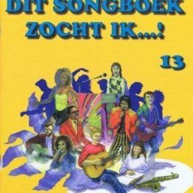 Dit Songboek zocht ik...! deel 13