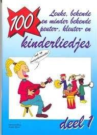 100 Leuke bekende en minder bekende Peuter- Kleuter- en Kinderliedjes