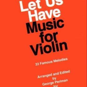 Let Us Have Music For Violin 1