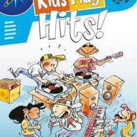 Kids Play Hits! - Clarinet