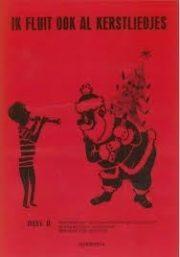 Ik Fluit Ook Al Kerstliedjes DEEL II