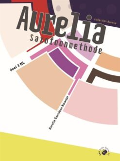 Aurelia Saxofoonmethode Deel 3